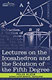 img - for Lectures on the Icosahedron and the Solution of the Fifth Degree book / textbook / text book