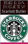 DESDE EL D�A EN QUE TE VI: Scarlett B...