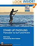 Stand Up Paddling: Flatwater to Surf...