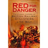 Red for Danger: The Classic History Of British Railway Disastersby L T C Rolt