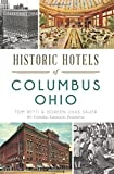 img - for Historic Hotels of Columbus, Ohio (Landmarks) by Tom Betti (2015-09-07) book / textbook / text book