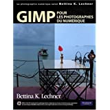 GIMP pour les photographes du numriquepar Bettina K.Lechner