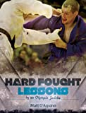 Hard Fought Lessons by an Olympic Judoka is a one of a kind motivational read written by Olympian, 3rd degree Judo black belt and Amazon Best Seller; Matt D'Aquino. As an athlete competing on the international stage for 11 years D'Aquino has ...