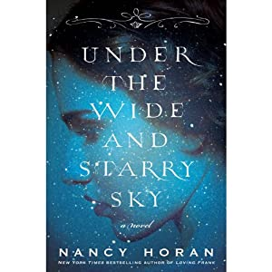Under the Wide and Starry Sky: A Novel | [Nancy Horan]