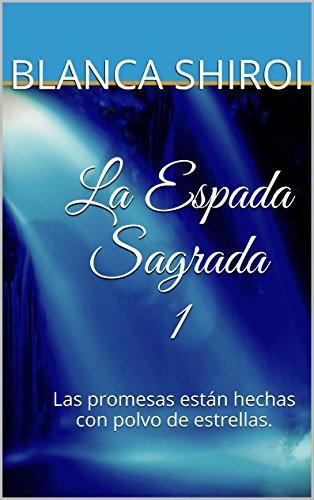 La Espada Sagrada: Las promesas están hechas con polvo de estrellas.