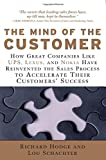 The Mind of the Customer: How the Worlds Leading Sales Forces Accelerate Their Customers Success