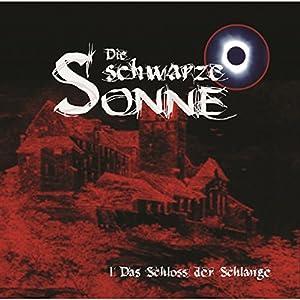 Das Schloss der Schlange (Die schwarze Sonne 1) Hörspiel