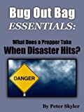 Bug Out Bag Essentials: What Does a Prepper Take When Disaster Hits?