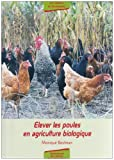 Elever les poules en agriculture biologique