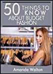 50 Things to Know About Budget Fashio...