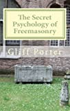 img - for The Secret Psychology of Freemasonry: Alchemy, Gnosis and the Science of the Craft book / textbook / text book