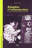 echange, troc Sophie Nizard - Adopter et transmettre : Filiations adoptives dans le judaïsme contemporain