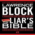 The Liar's Bible: A Handbook for Fiction Writers (       UNABRIDGED) by Lawrence Block Narrated by Robert Sams