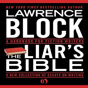 The Liar's Bible: A Handbook for Fiction Writers | [Lawrence Block]