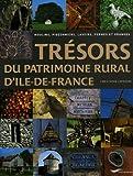 echange, troc Christophe Lefébure - Trésors du patrimoine rural d'Ile-de-France : Moulins, pigeonniers, lavoirs, fermes et granges