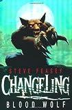 Steve Feasey Changeling: Blood Wolf