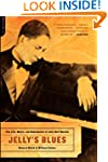 Jelly's Blues: The Life, Music, and R...