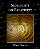 img - for Sidelights on Relativity by Einstein, Albert (2008) Paperback book / textbook / text book