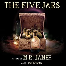 The Five Jars Audiobook by M. R. James Narrated by Phil Reynolds