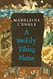 A Swiftly Tilting Planet (Madeleine L'Engle's Time Quintet) (0312368569) by Madeleine L'Engle