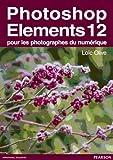 Photoshop Elements 12 pour les photographes du numérique