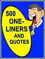 500 ONE-LINERS AND QUOTES (English Edition)