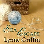 Sea Escape: A Novel   Lynne Griffin
