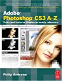 Adobe Photoshop CS3 A-Z: Tools and Features Illustrated Ready Reference