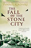 Ismail Kadare The Fall of the Stone City