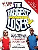 The Biggest Loser: Your Personal Programme for Permanent Weight Loss. with Angie Dowds & Richard Callender