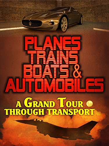 Planes, Trains, Boats and Automobiles