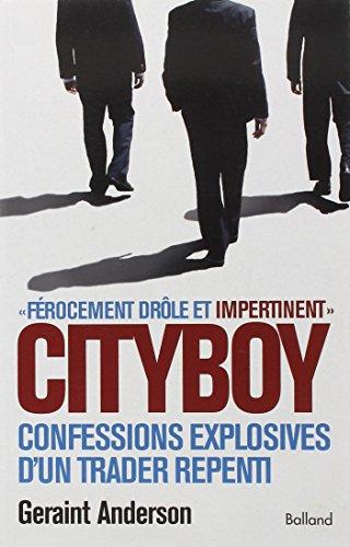 Cityboy : Mémoires explosives d'un trader