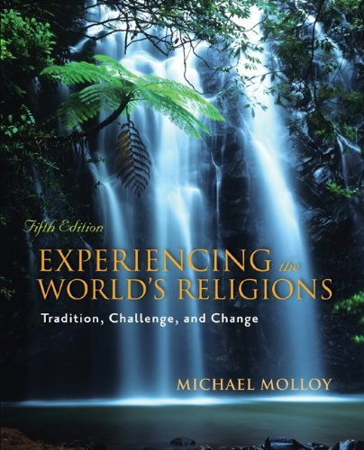 Experiencing the World's Religions: Tradition, Challenge,...