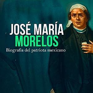 José María Morelos Audiobook
