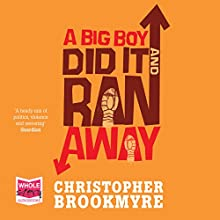 A Big Boy Did It and Ran Away (       UNABRIDGED) by Chris Brookmyre Narrated by Steve Worsley