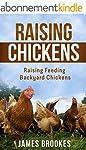 Raising Chickens: Raising Feeding Bac...