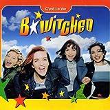 B*Witched C'est La Vie