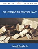 Concerning the Spiritual in Art - The Original Classic Edition (1486150519) by Kandinsky, Wassily