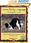 Canine Body Language - A Photographic...