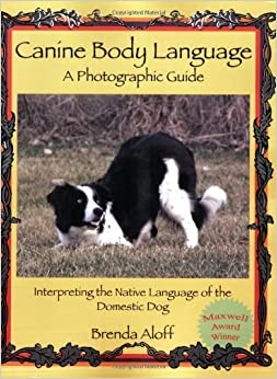 Canine Body Language: A Photographic Guide Interpreting the Native Language of the Domestic Dog 51fh2PMcGoL._SY344_BO1,204,203,200_