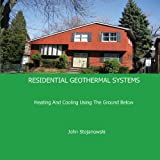 Residential Geothermal Systems: Heating and Coolin...