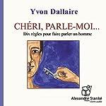 Chéri, parle-moi | Yvon Dallaire