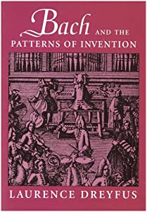 Bach And The Patterns Of Invention from Harvard University Press