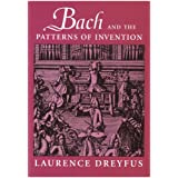 Bach and the Patterns of Inventionby Laurence Dreyfus