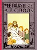 img - for Wee Folks Bible ABC Book (Wee Books for Wee Folk) book / textbook / text book