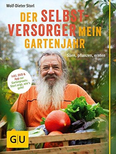 der-selbstversorger-mein-gartenjahr-saen-pflanzen-ernten-inkl-dvd-und-app-zur-gartenpraxis-storl-zei
