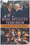 Brigitte L. Nacos Mass Mediated Terrorism