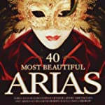 40 Most Beautiful Arias [Internationa...