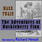 The Adventures Of Huckleberry Finn (       UNABRIDGED) by Mark Twain Narrated by Richard Henzel