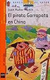 El pirata garrapata en China/ Tick The Pirate in China (El Barco De Vapor: El Pirata Garrapata/ the Steamboat: Tick the Pirate) (Spanish Edition) (8434888289) by Martin, Juan Munoz